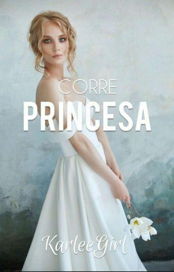 Corre princesa