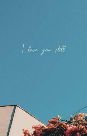 I love you still by pureststardust