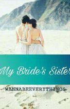 My Bride's Sister(gxg) by Wannabeeverything5