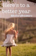 Here's to a better year by MysteryDreamerx