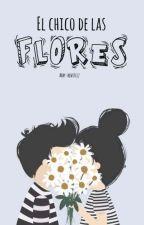 El chico de las flores by abby-benitezz