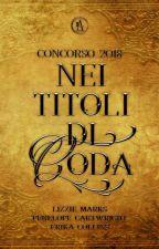 Concorso 2018-NEI TITOLI DI CODA (iscrizioni CHIUSE) by viadelvento