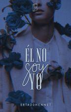 Él NO soy yo © by Srta20Hennet