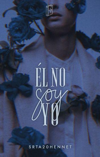 Él NO soy yo ©