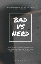 《Bad vs Nerd♤Taehyung ff》Slow Update;-; by _pink_bts_