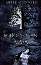 Echoes of an Alpha by moralfantasy