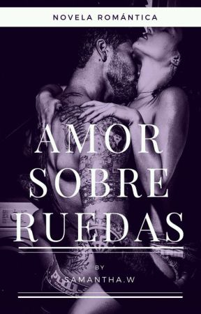 Amor Sobre Ruedas  by Anagrey67