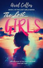 The Lost Girls (The Lost Girls, #1) by QuirkyAwkwardCute