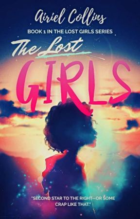 The Lost Girls (2018 Version) by melaninwritings