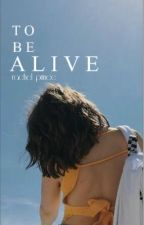 to be alive by ofneverland