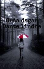 Gråa dagar ~ Dante Lindhe by danteswifey