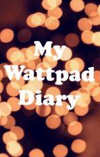 My Wattpad Diary  by Tricky_Tree