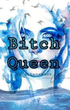 Bitch Queen by ethansmuse