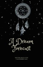 A Dream Forecast by seltachn_05fitrii
