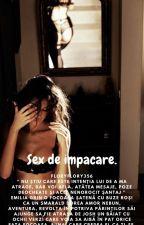 Sex de Împăcare by FloryFlory356