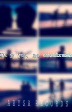 Tú y yo , no cuadramos by ary123xd