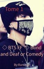 {BTS FF } Blind and Deaf or Comedy [FR] by Raremyr