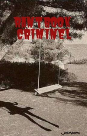 Rantbook Criminel by L_LukeyBabe