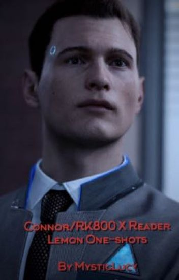 Connor/RK800 X Reader | One-Shots [Discontinued] - I Stan