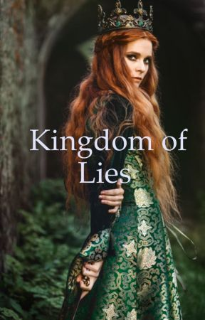Kingdom of Lies by kitkatlover42