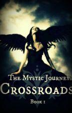 The Mystic Journey :Crossroads by Al3xandria_Samson