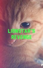 Lionstar's Revenge by warriors_lover_9417