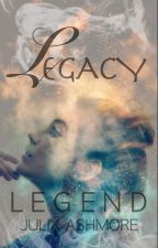 Legacy - A Legend Chronicle by JulixAshmore