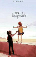 Miracle 2 (Inseparable) by PenaUnguID