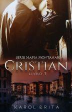 CRISTIAN- MÁFIA MONTANARI ( LIVRO 3) irmãos da máfia by AutorasAngel