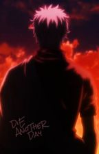 Die Another Day by theblackyaksha