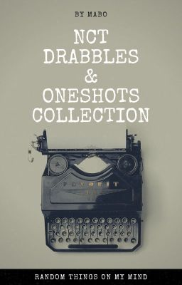 Đọc truyện NCT One-shot(s)/Drabbles Collection