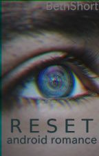 RESET // Detroit Become Human // Connor X Reader by BethHasFreckles