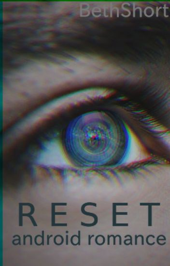 RESET // Android Romance