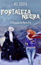 Fortaleza Negra by KelCosta