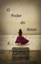 O Poder do Amor by SthefanyFlorTom
