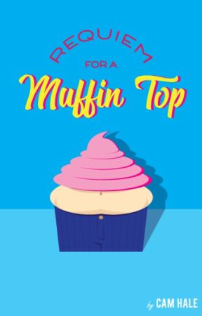 Requiem For A Muffin Top by cl_writes