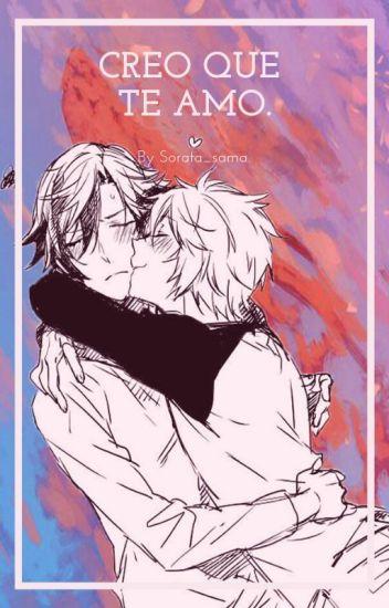 Creo que te Amo(Yaoi/BL)
