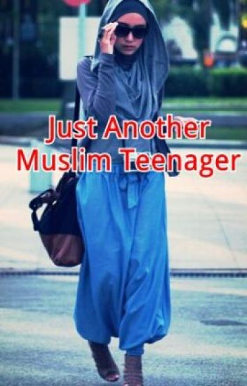Just Another Muslim Teenager Love2read1181 Wattpad