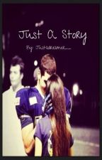 Just A Story by justadreamer__