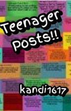 Teenager posts!! #wattys2015 by kandi1617