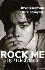 Rock (M)e [BaekYeol] by melodybtob