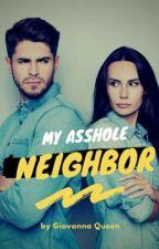 my asshole neighbor by brookeandbenji