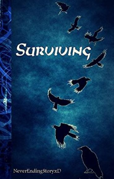 Surviving by NeverEndingStoryxD