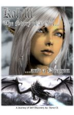 Kah'lii: A Tale of a Girl and her Dragon by roadkingrider
