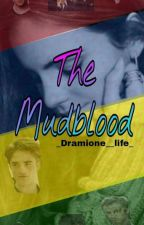 The Mudblood by _Dramione__life_