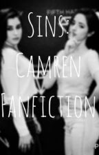 Sins: Camren Fanfiction by CamrensStripper