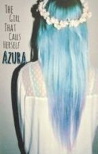 The Girl That Calls Herself Azura. {marauders fan fiction} by simplesemple21