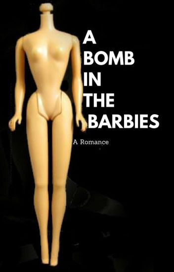 A Bomb in the Barbies