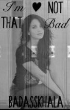 I'm not that bad by BadAssKhala
