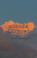 Cloud//Kryoz x Reader//ON HOLD by RunAwayFinn